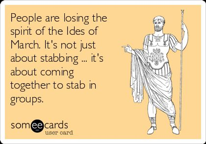 Ruminations on 'The Ides ofMarch'